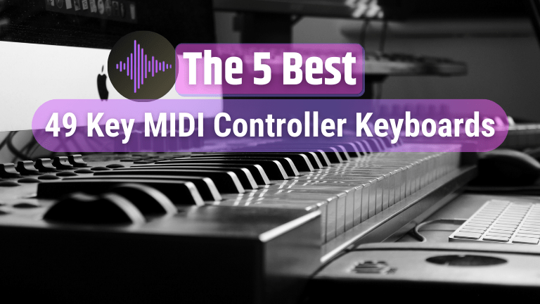 The 5 Best 49 key MIDI Controller Keyboards [2021 Buyer's Guide]