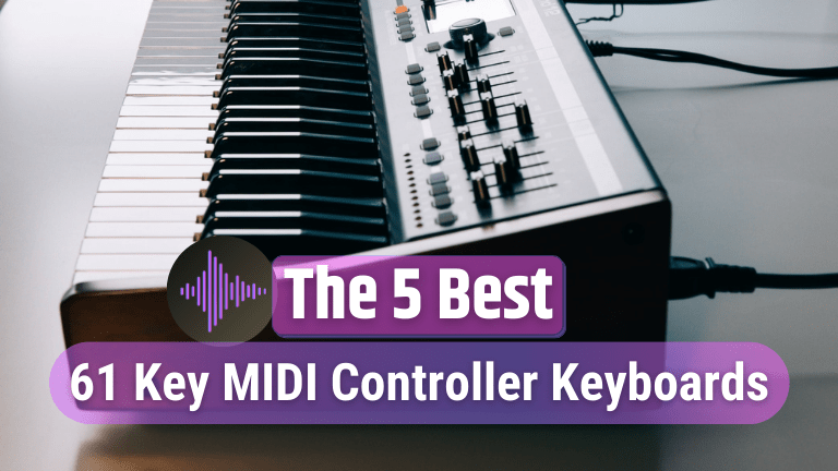 The 5 Best 61 key MIDI Controller Keyboards [2021 Buyer's Guide]