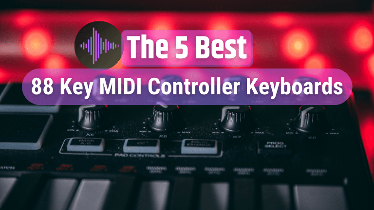 The 5 Best 88 key MIDI Controller Keyboards [2021 Buyer's Guide]